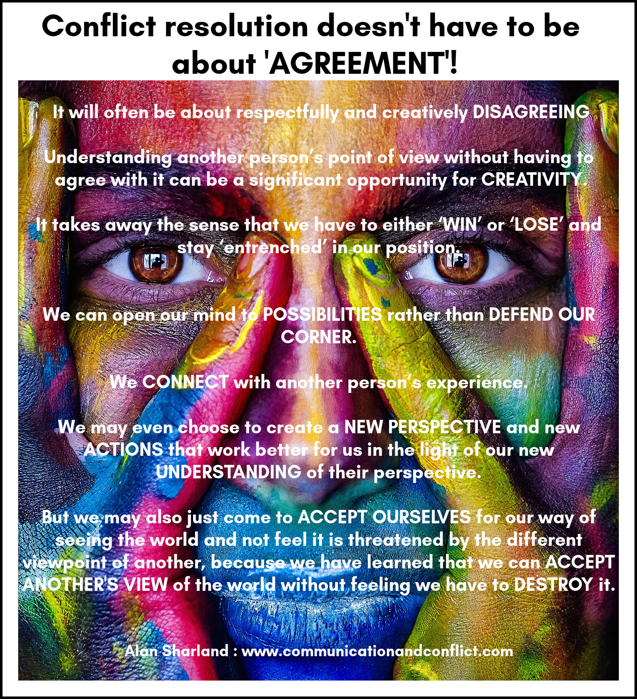 Conflict Resolution Doesn't Have To Be About Agreement!
