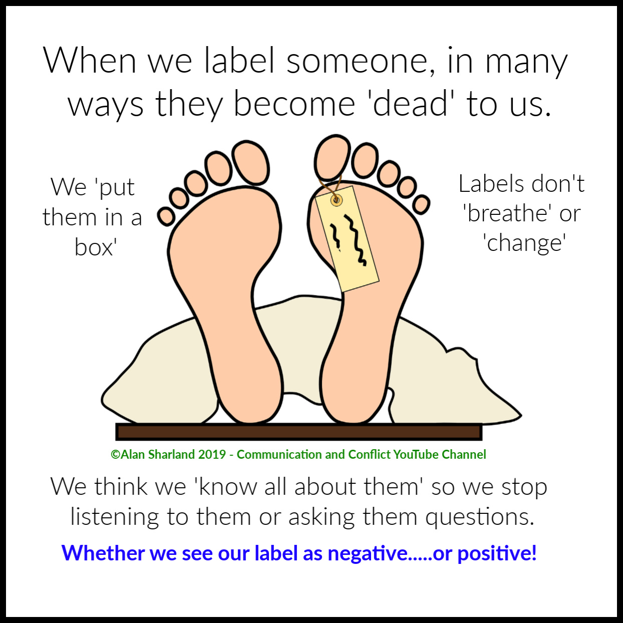 When we label someone, in many ways they become dead to us